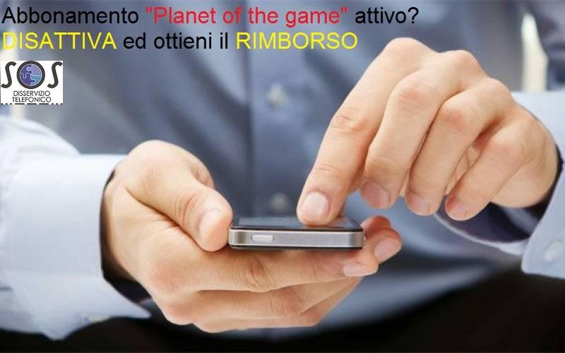 """""""Planet of the game"""" disattiva servizio non richiesto"""
