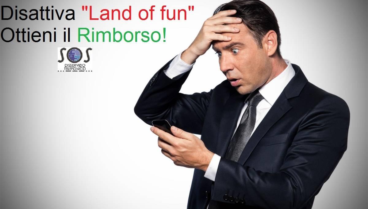"""""""Land of fun"""": come disattivarlo ed ottenere il Rimborso"""