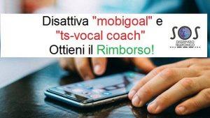 Mobigoal e ts-vocal coach, abbonamenti non richiesti