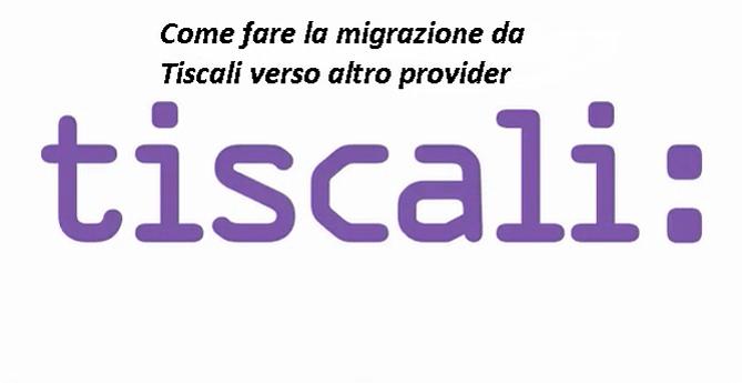 Migrazione da Tiscali: Come farla e dove trovare il codice di migrazione