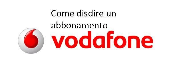 Disdetta Vodafone: Come effettuare una disdetta da Vodafone nel modo giusto