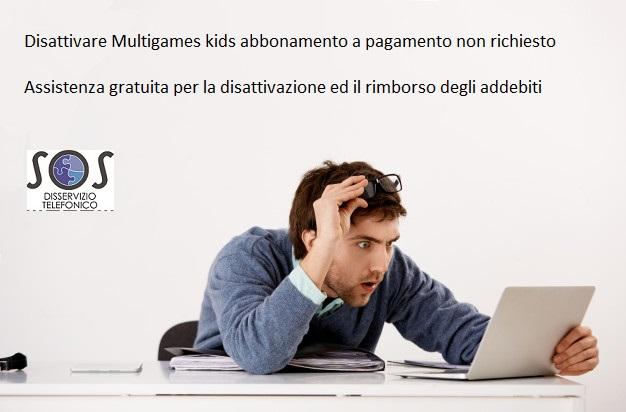Disattivare Multigames kids senza costi ulteriori. Ottieni il rimborso della cifra sottratta grazie alla nostra assistenza gratuita.